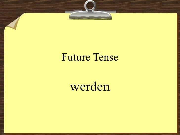 Future Tense werden