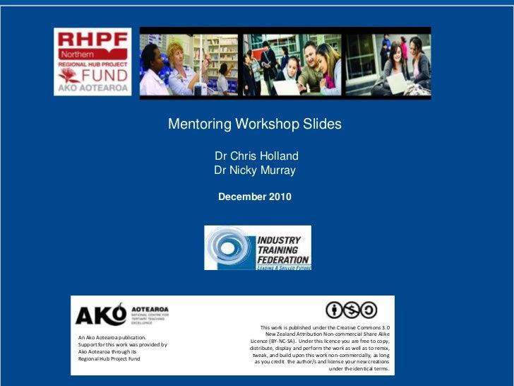 Mentoring Workshop Slides                                              Dr Chris Holland                                   ...