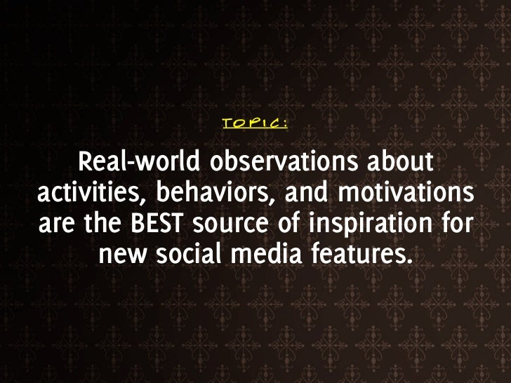 The best social media features/sites are rooted in  natural human behaviors      qwogfn