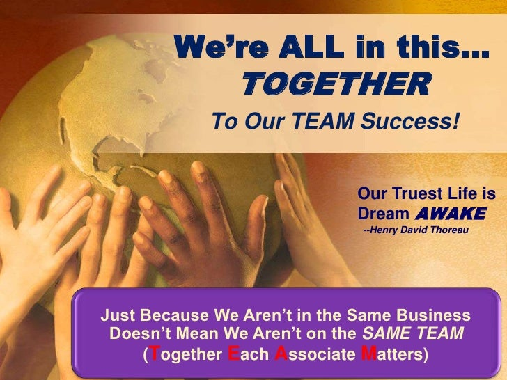 Just Because We Aren't in the Same Business Doesn't Mean We Aren't on the SAME TEAM (Together Each Associate Matters)<br /...