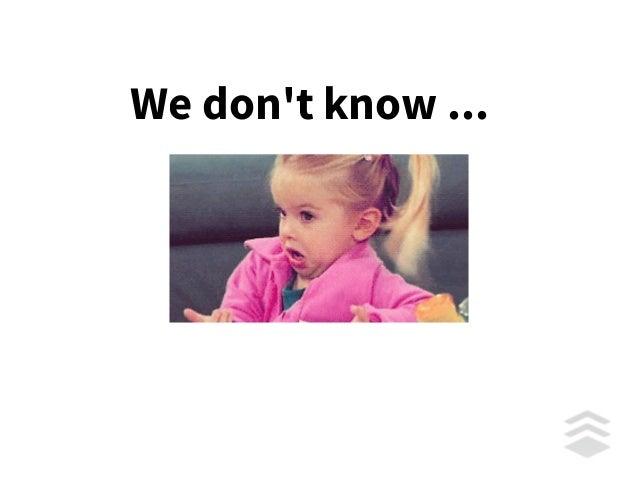¯_(ツ)_/¯ We don't know ...