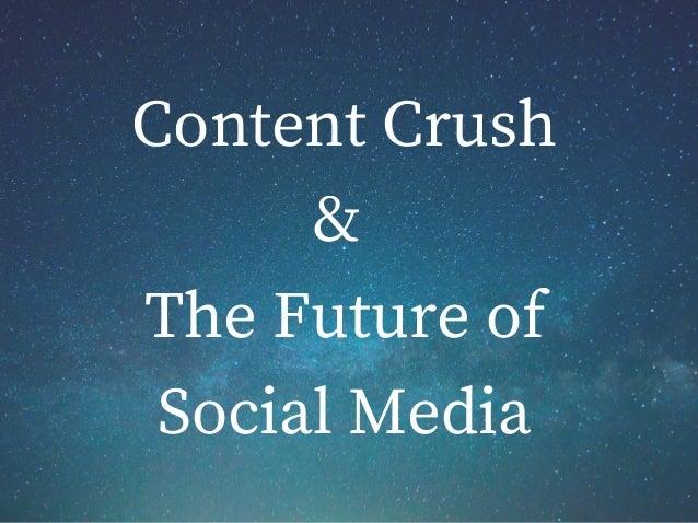 Content Crush & The Future of Social Media