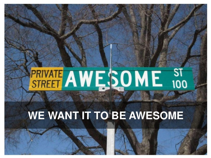 WE WANT IT TO be AWESOME<br />