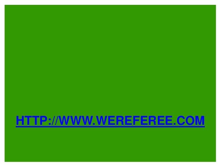 http://www.wereferee.com<br />