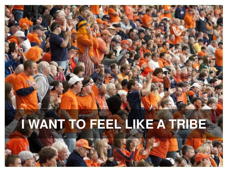 I WANT TO FEEL LIKE A TRIBE<br />
