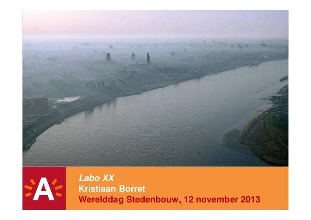 Labo XX Kristiaan Borret Werelddag Stedenbouw, 12 november 2013