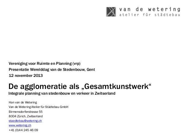 Vereniging voor Ruimte en Planning (vrp) Presentatie Werelddag van de Stedenbouw, Gent 12 november 2013  De agglomeratie a...