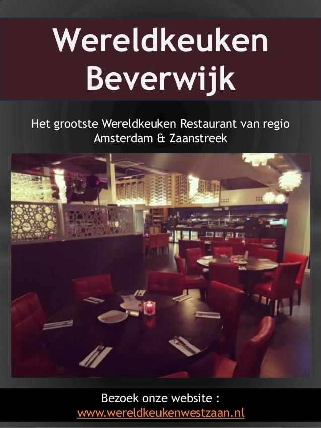 1Bezoek onze website : www.wereldkeukenwestzaan.nl Het grootste Wereldkeuken Restaurant van regio Amsterdam & Zaanstreek W...
