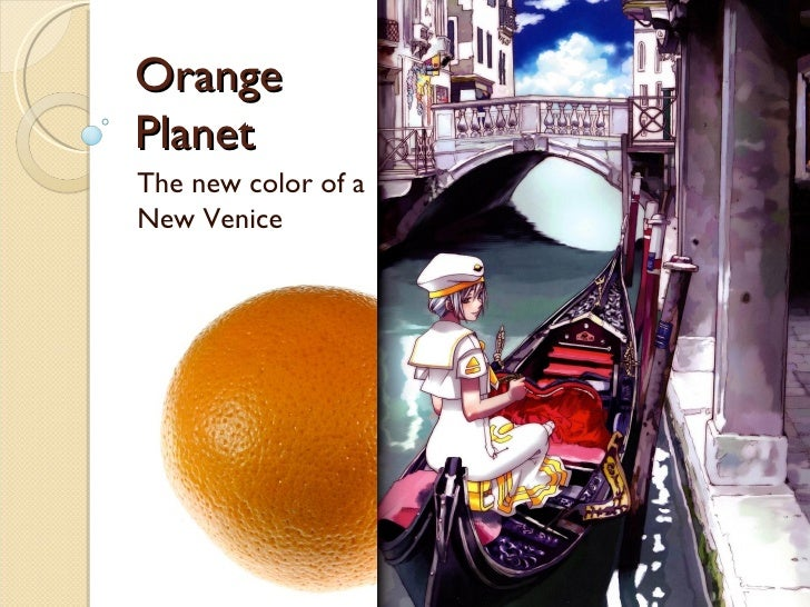 Orange Planet The new color of a New Venice