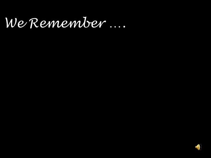 We Remember ….<br />