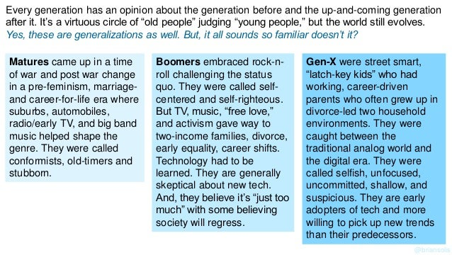 Every generation has an opinion about the generation before and the up-and-coming generation after it. It's a virtuous cir...