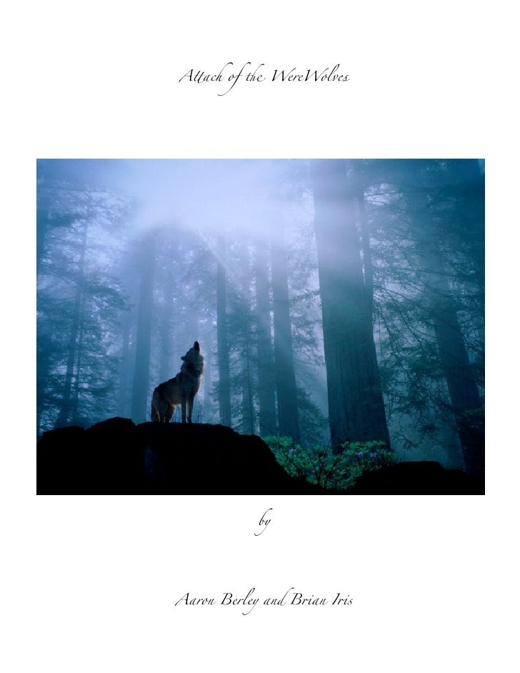 """A!ach of """" WereWolves                    by         Aaron Berley and B$an I$s"""
