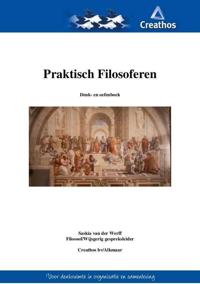 Praktisch Filosoferen Denk- en oefenboek Saskia van der Werff Filosoof/Wijsgerig gespreksleider Creathos bv/Alkmaar