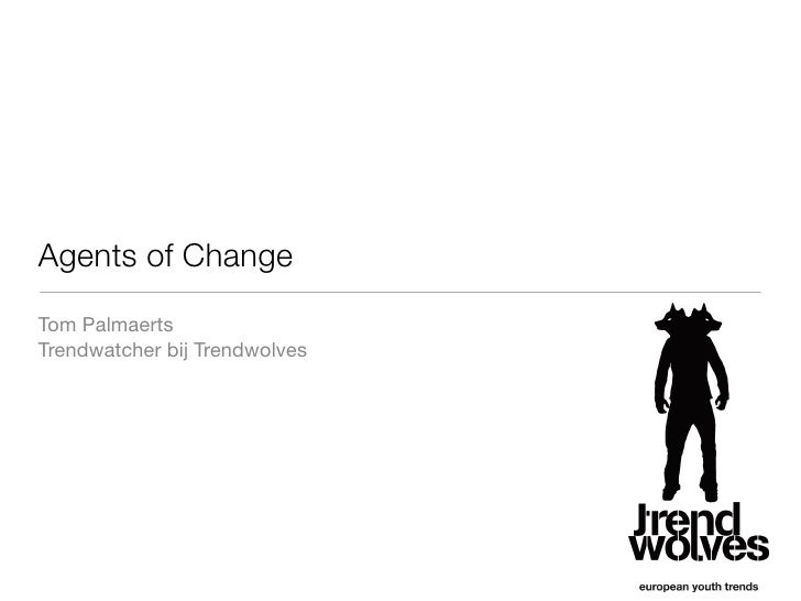Agents of Change Tom Palmaerts Trendwatcher bij Trendwolves