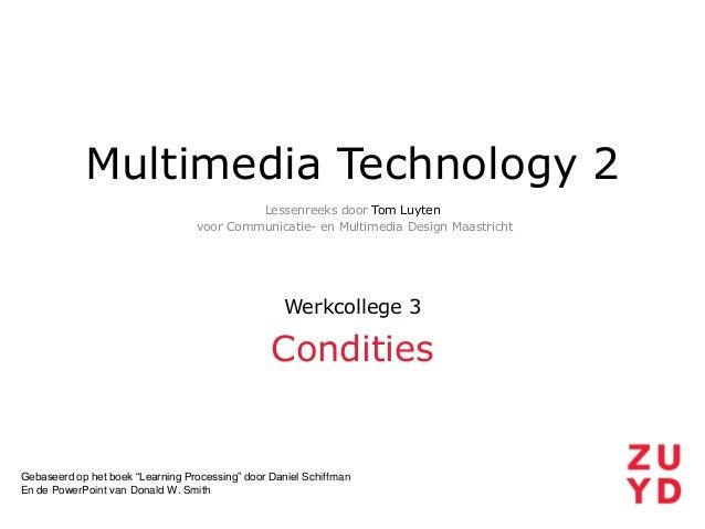 Multimedia Technology 2 Lessenreeks door Tom Luyten voor Communicatie- en Multimedia Design Maastricht  Werkcollege 3  Con...