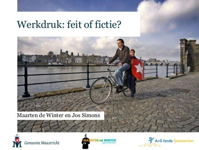 Werkdruk: feit of fictie?  Maarten de Winter en Jos Simons