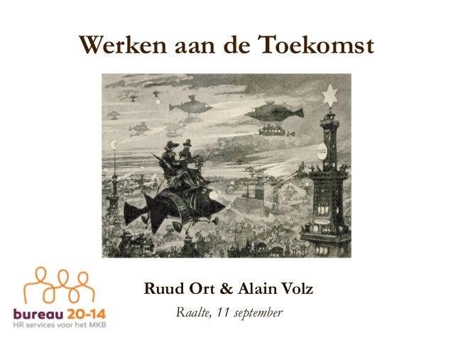 Werken aan de Toekomst Ruud Ort & Alain Volz Raalte, 11 september