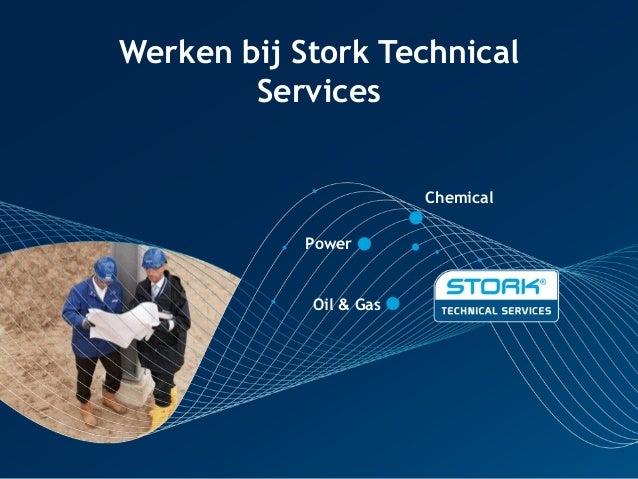 Werken bij Stork Technical        Services                        Chemical            Power            Oil & Gas