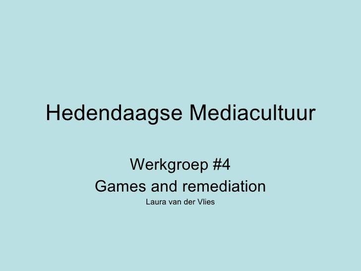Hedendaagse Mediacultuur Werkgroep #4 Games and remediation Laura van der Vlies
