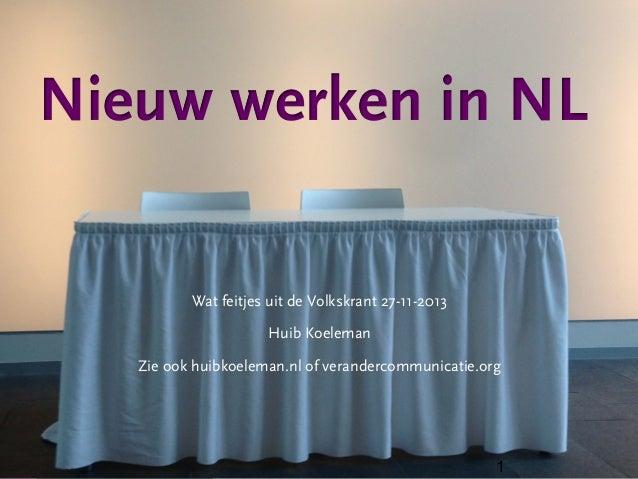 Wat feitjes uit de Volkskrant 27-11-2013 Huib Koeleman Zie ook huibkoeleman.nl of verandercommunicatie.org  1