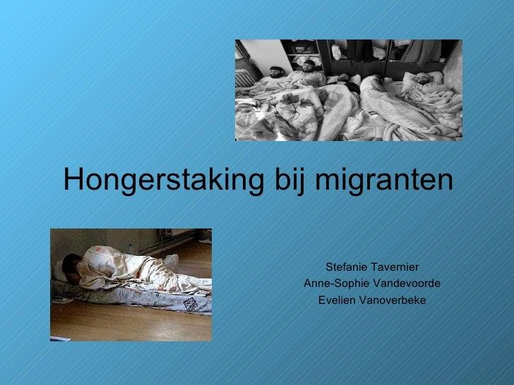 Hongerstaking bij migranten Stefanie Tavernier Anne-Sophie Vandevoorde Evelien Vanoverbeke