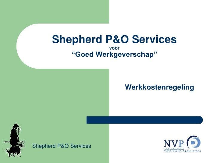 """Shepherd P&O Servicesvoor""""Goed Werkgeverschap""""<br />Werkkostenregeling<br />Shepherd P&O Services<br />"""