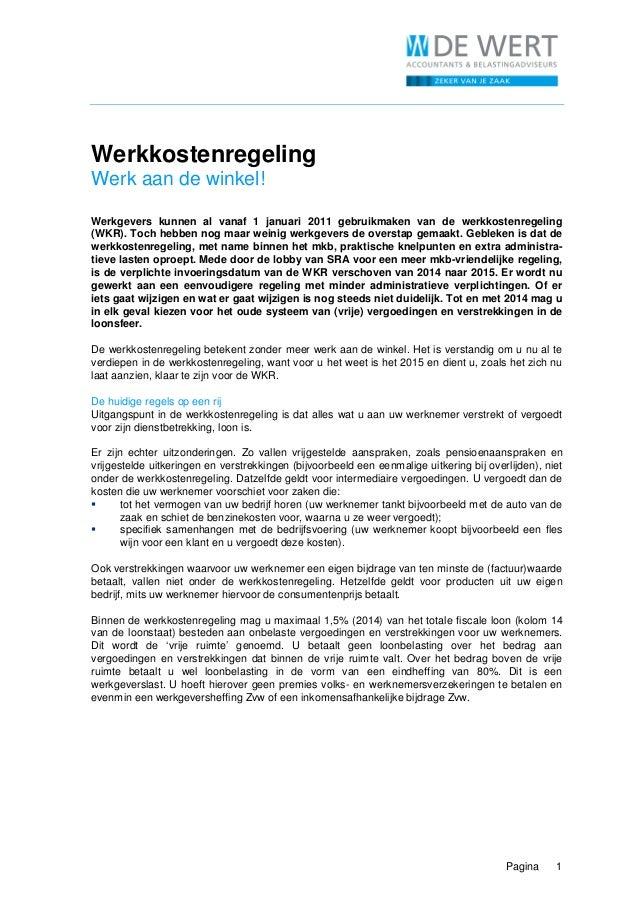 Pagina 1 Werkkostenregeling Werk aan de winkel! Werkgevers kunnen al vanaf 1 januari 2011 gebruikmaken van de werkkostenre...