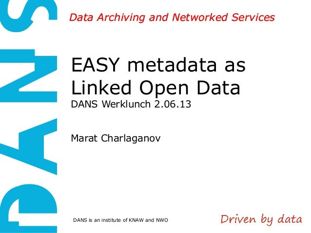 DANS is an institute of KNAW and NWO Data Archiving and Networked ServicesData Archiving and Networked Services EASY metad...
