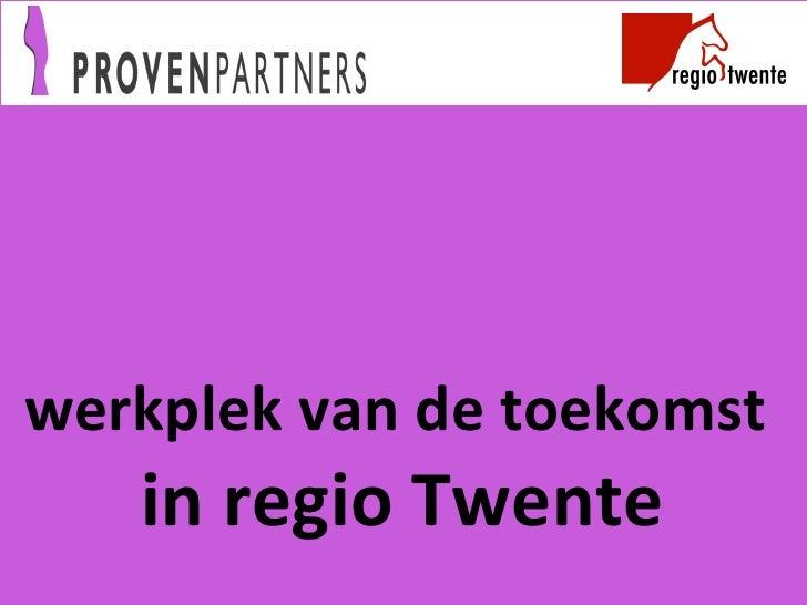 werkplek van de toekomst  in regio Twente