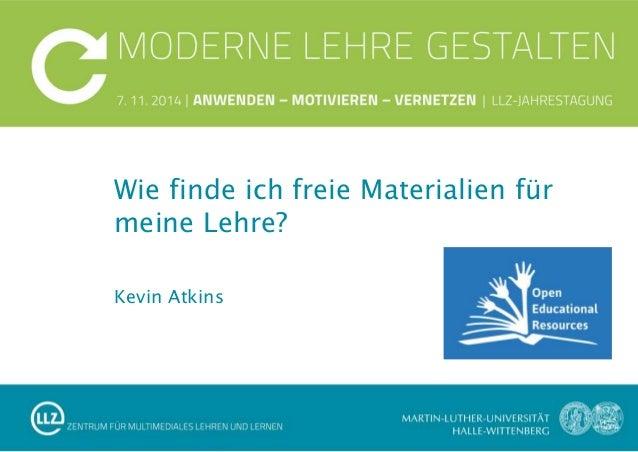 Kevin Atkins Wie finde ich freie Materialien für meine Lehre?
