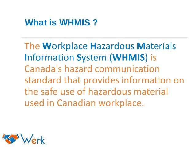 workplace hazardous materials information system We provide comprehensive training for whmis, a national system to identify workplace hazardous materials and provide safety information pertaining to them.
