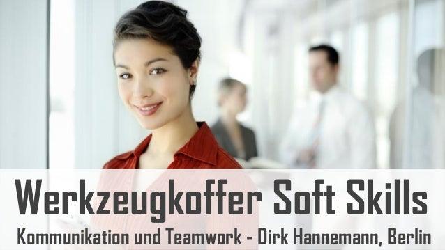 Werkzeugkoffer Soft SkillsKommunikation und Teamwork - Dirk Hannemann, Berlin