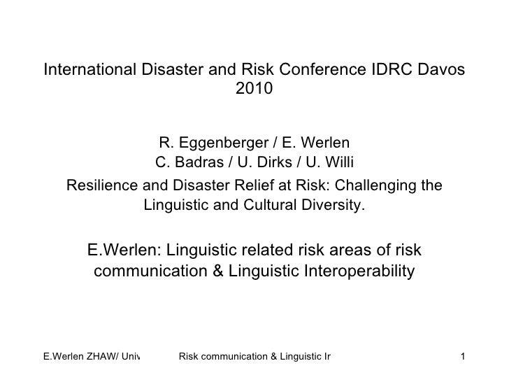 International Disaster and Risk Conference IDRC Davos 2010 R. Eggenberger / E. Werlen C. Badras / U. Dirks / U. Willi Resi...
