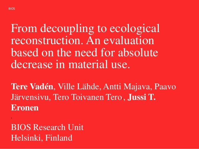 BIOS From decoupling to ecological reconstruction. An evaluation based on the need for absolute decrease in material use. ...