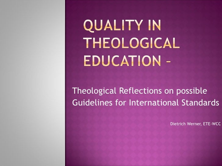 Theological Reflections on possible  Guidelines for International Standards Dietrich Werner, ETE-WCC