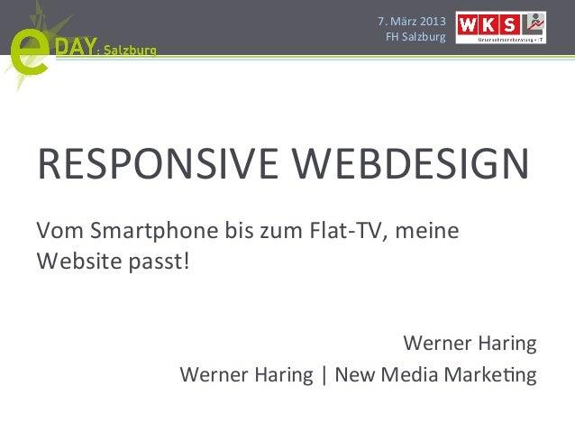 7.#März#2013#                                FH#Salzburg#RESPONSIVE#WEBDESIGN#Vom#Smartphone#bis#zum#FlatHTV,#meine#Websit...