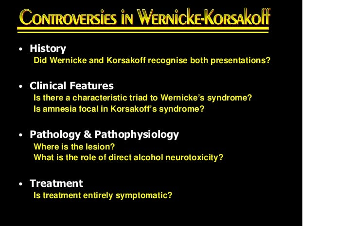 korsakoffs syndrome Síndrome de wernicke-korsakoff é uma grave síndrome neuropsiquiátrica associada à carência de vitamina b1 , frequentemente causada por consumo excessivo de.