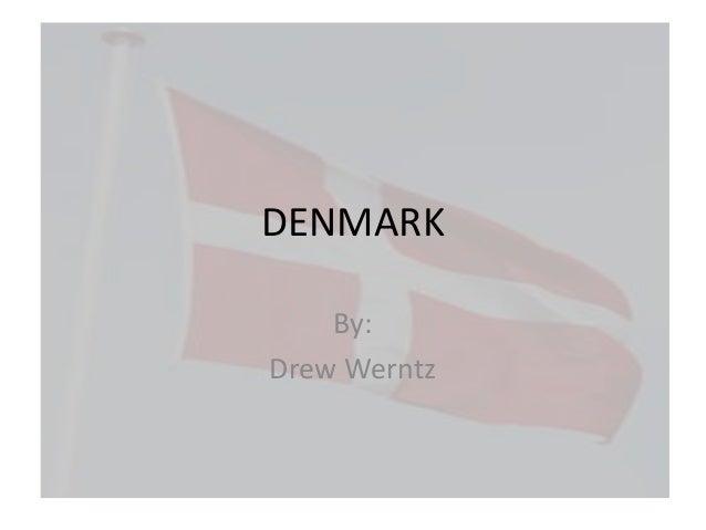DENMARK By: Drew Werntz