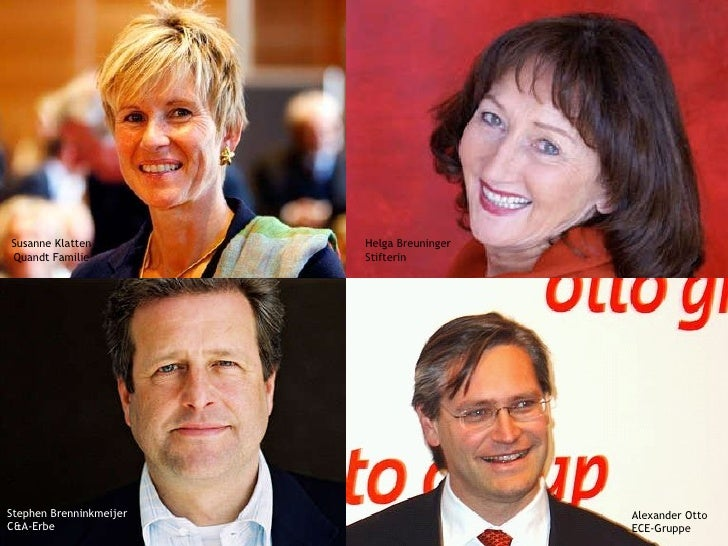 Susanne Klatten Quandt Familie Stephen Brenninkmeijer C&A-Erbe Helga Breuninger  Stifterin Alexander Otto ECE-Gruppe