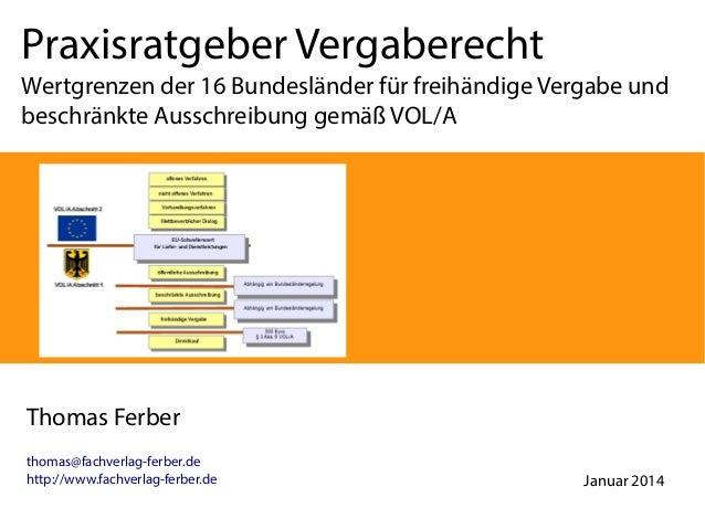 Praxisratgeber Vergaberecht Wertgrenzen der 16 Bundesländer für freihändige Vergabe und beschränkte Ausschreibung gemäß VO...