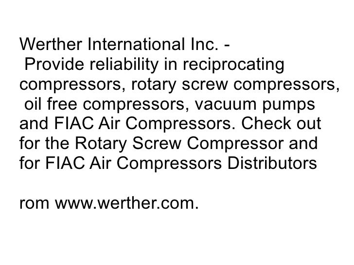 Werther International Inc. - Provide reliability in reciprocating compressors, rotary screw compressors, oil free compress...