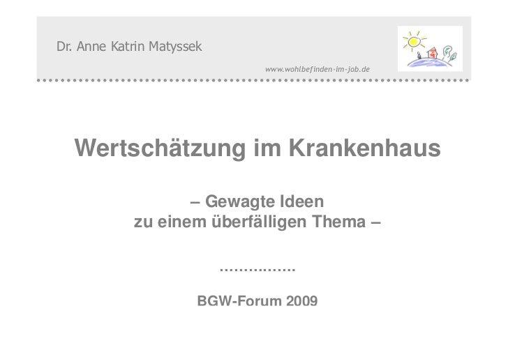 Dr. Anne Katrin Matyssek                                              www.wohlbefinden-im-job.de  Wertschätzung im Kranken...