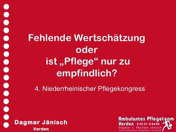 """Fehlende Wertschätzung              oder      ist """"Pflege"""" nur zu         empfindlich?     4. Niederrheinischer Pflegekong..."""