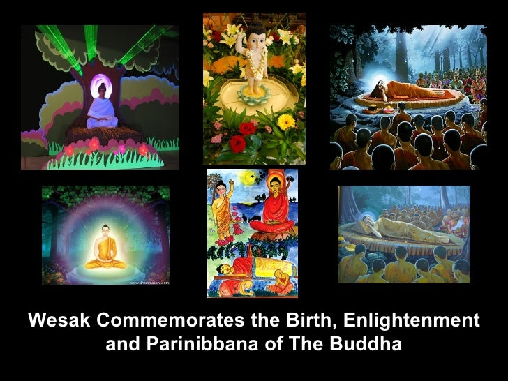 Wesak Commemorates the Birth, Enlightenment       and Parinibbana of The Buddha      1