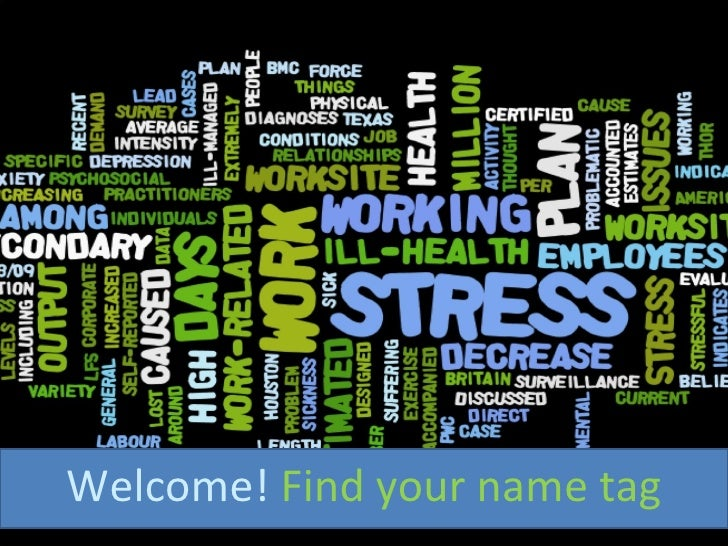 Welcome!  Find your name tag
