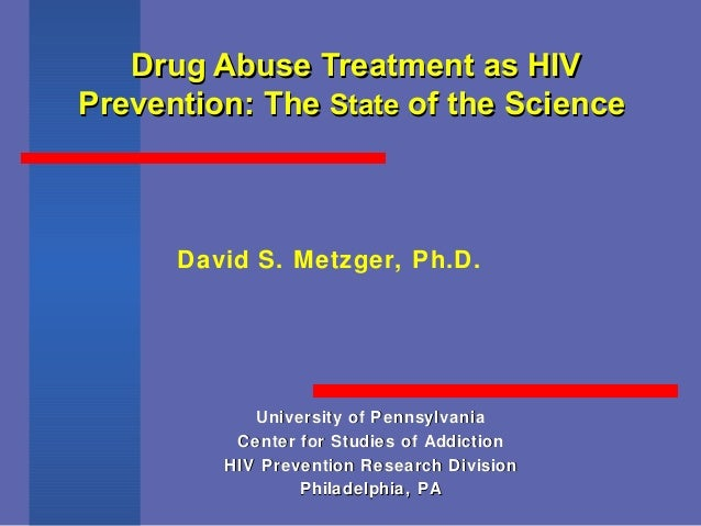 Drug Abuse Treatment as HIVDrug Abuse Treatment as HIV Prevention: ThePrevention: The StateState of the Scienceof the Scie...