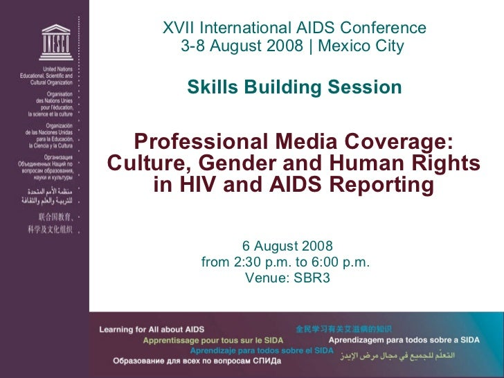 6 August 2008 from 2:30 p.m. to 6:00 p.m.  Venue: SBR3 XVII International AIDS Conference 3-8 August 2008 | Mexico City  S...