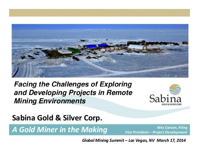Facing the Challenges of ExploringFacing the Challenges of Exploring and Developing Projects in Remote Mining Environments...