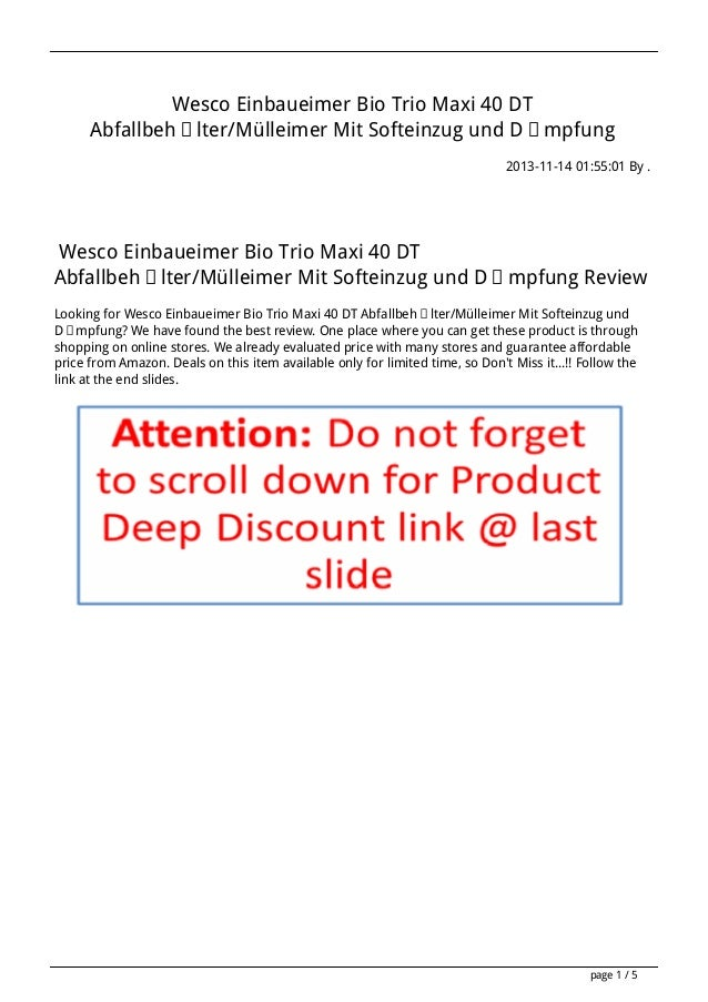 Wesco Einbaueimer Bio Trio Maxi 40 DT Abfallbehälter/Mülleimer Mit Softeinzug und Dämpfung 2013-11-14 01:55:01 By .  Wesco...