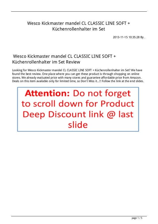 Wesco Kickmaster mandel CL CLASSIC LINE SOFT + Küchenrollenhalter im Set 2013-11-15 10:35:28 By .  Wesco Kickmaster mandel...